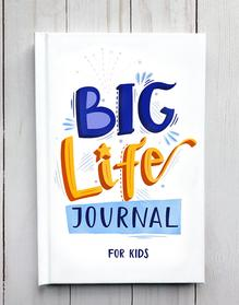 Big Life Journal 2nd Ed (ages 7-10)